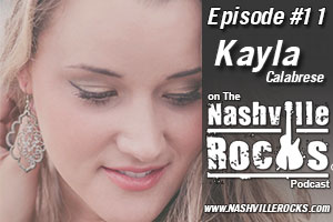 Kayla Calabrese on The Nashville Rocks Podcast Episode 11