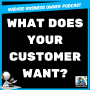Artwork for What Does Your Customer Want?