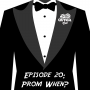 Artwork for Episode 20: Prom When?