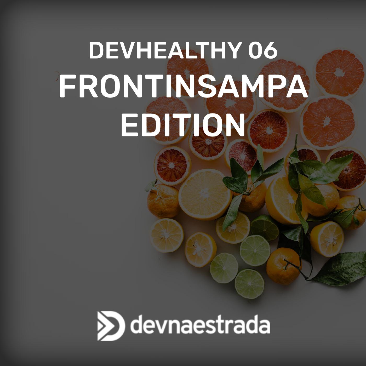 DevHeatlhy #6 - FrontinSampa Edition
