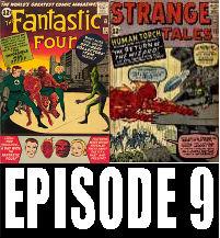 Episode 9: Fantastic Four #11 & Strange Tales #106