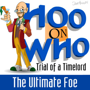 Episode 19 - Trial of a Timelord: The Ultimate Foe