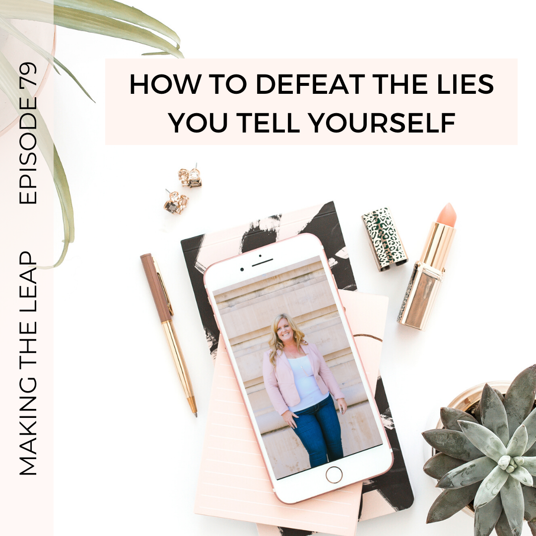How to Defeat the Lies You Tell Yourself