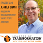 Artwork for 224: Jeffrey Chant: Building An Organization That Values People And Profit