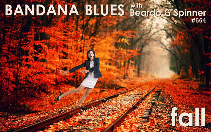 Bandana Blues show#664 Fall is here....