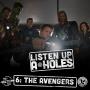 Artwork for Listen Up A-Holes #6. The Avengers