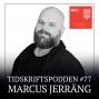 Artwork for #77 Marcus Jerräng, chefredaktör och ansvarig utgivare IDG.se