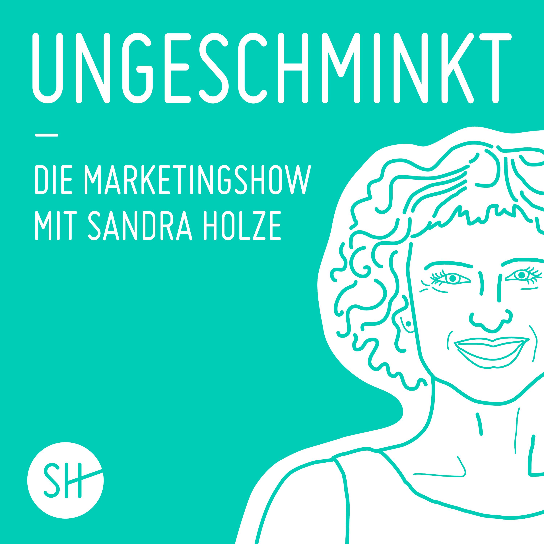 ungeschminkt - die Marketingshow mit Sandra Holze show art