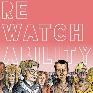 Rewatchability Is A Podcast