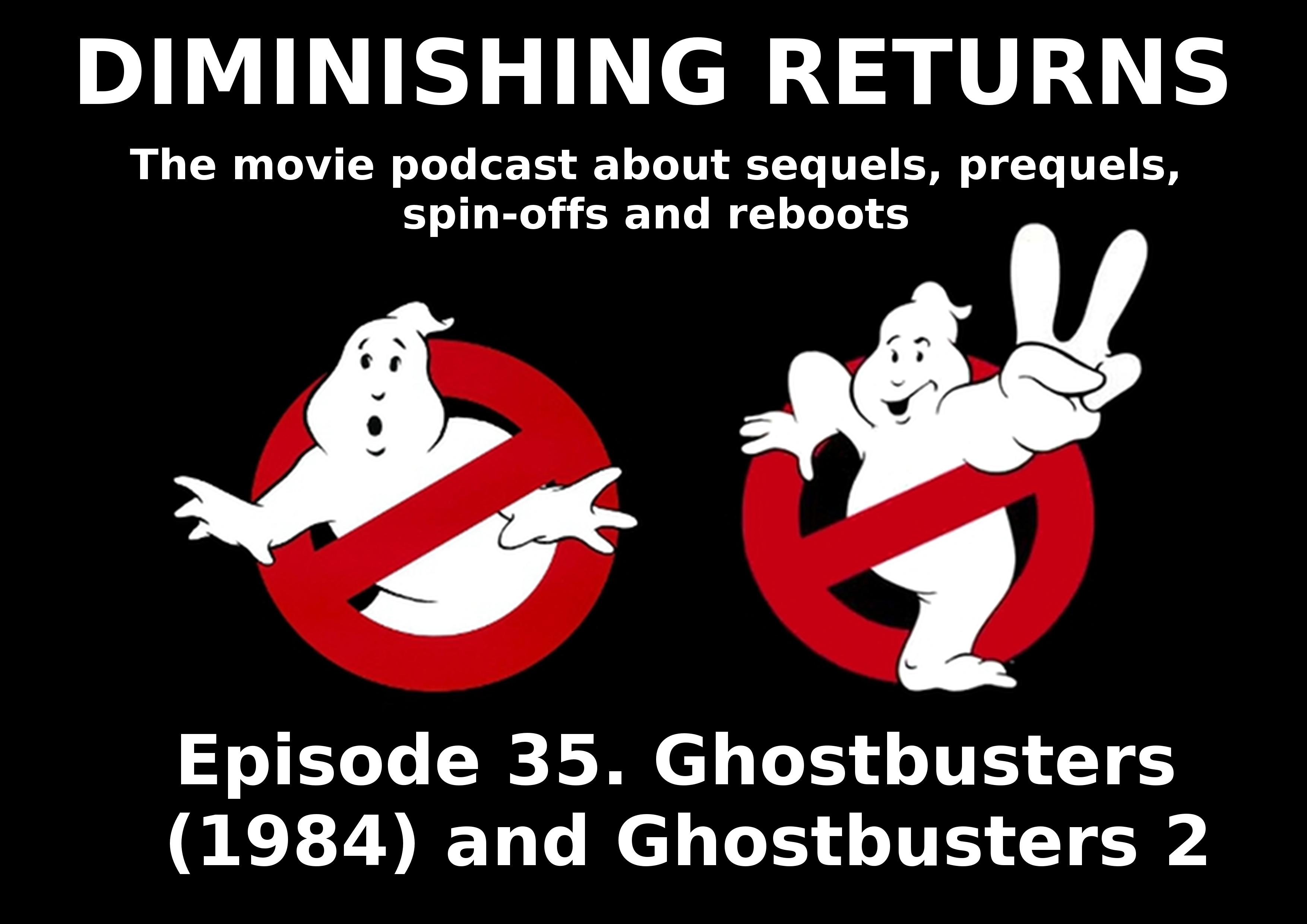 Diminishing Returns ep 35 Ghostbusters (1984) and Ghostbusters 2 (1989)