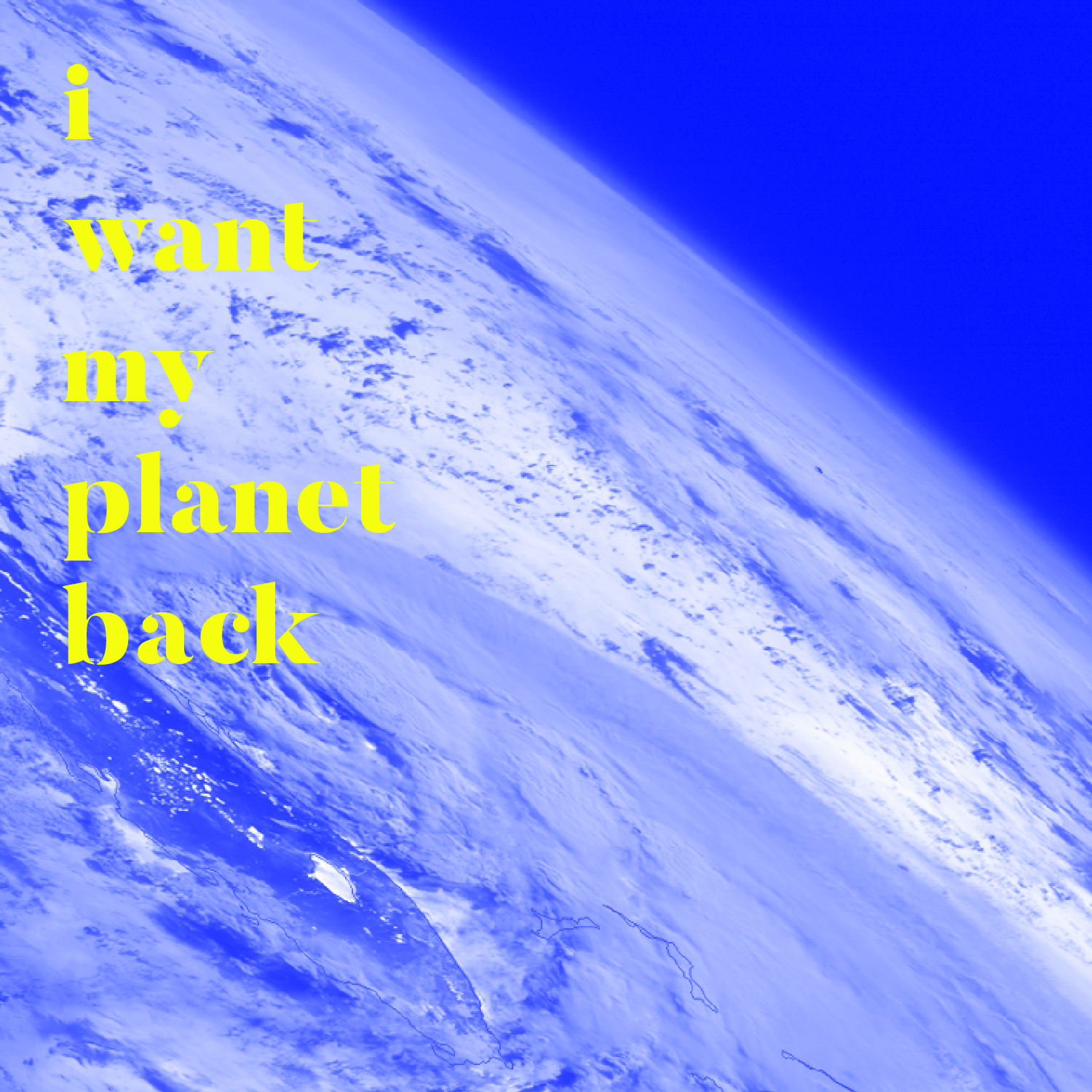 I Want My Planet Back
