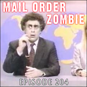 Mail Order Zombie #204 - Chopper Chicks, Dead Men Don't Die, Cargo, Walking Dead, Lovecraft Film Festival
