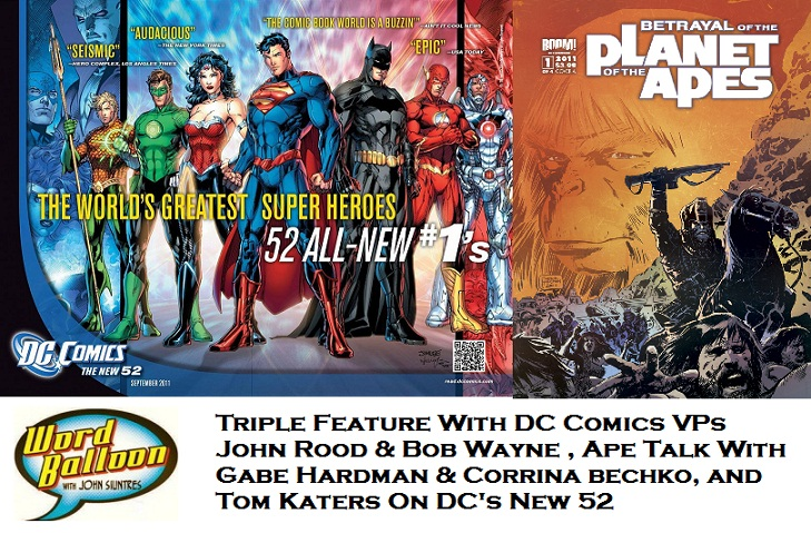 ep 366 Talkin About The DC New 52 With John Rood And Bob Wayne, Ape Talk With Gabe Hardman & Corrina Bechko And Tom Katers