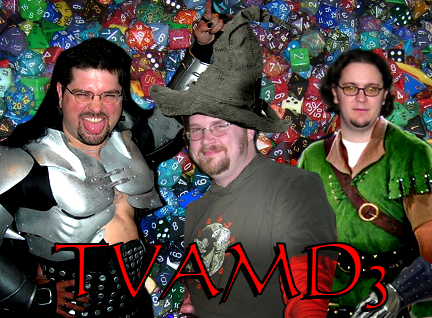 TVAMD3:  Dungeons & Dragons!