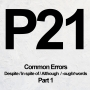 Artwork for P21 [1/3] Common Errors: Despite / In spite of / Although / -ought words