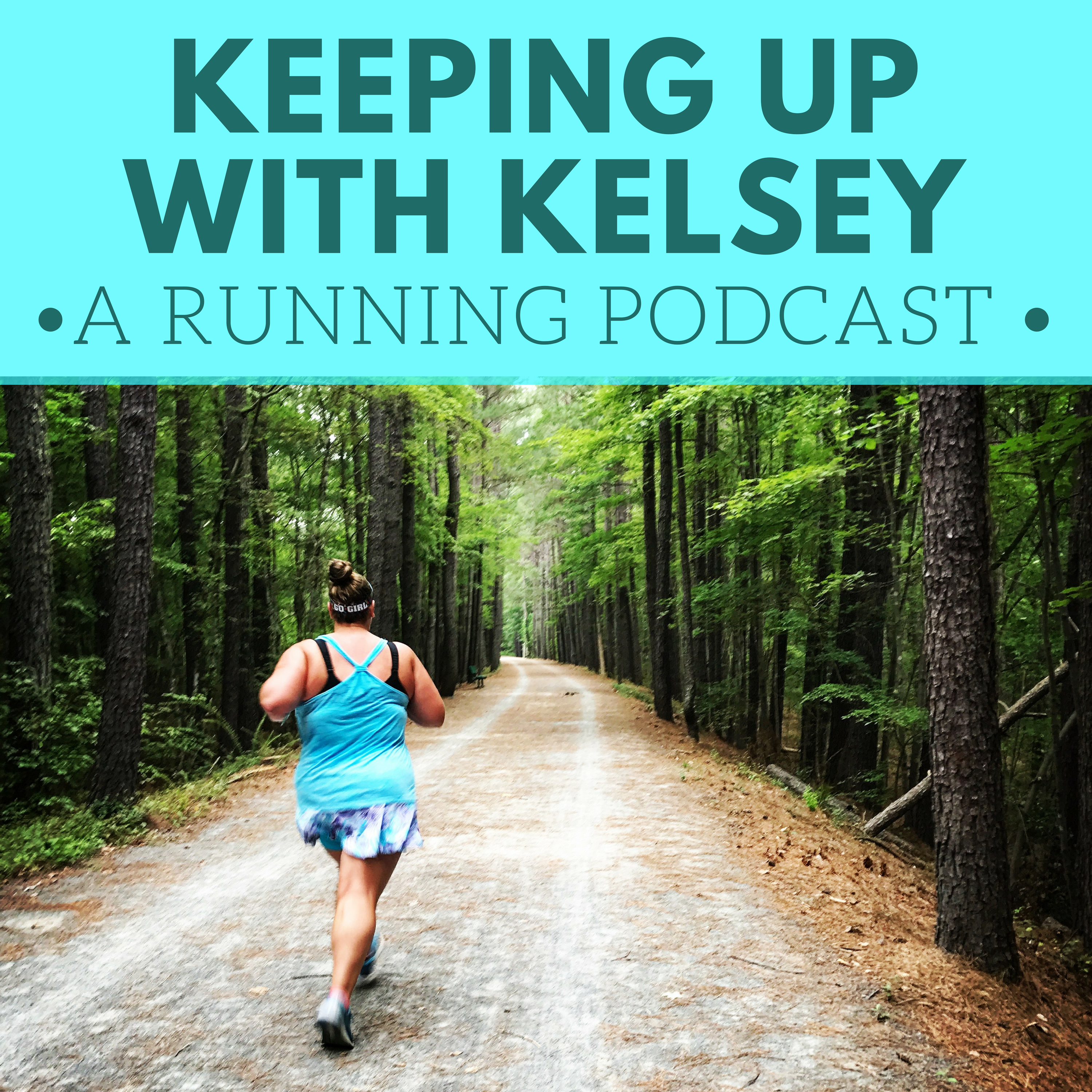 Keeping Up with Kelsey: A Running Podcast show art