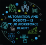 Artwork for Automation and robots—Is your workforce ready?