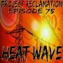 Artwork for Episode 76: Heat Wave