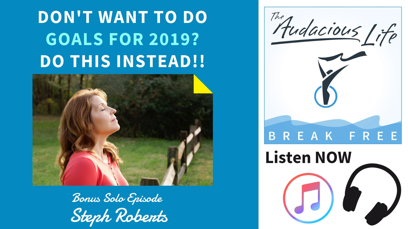 Don't want to do goals for 2019? Do this instead!