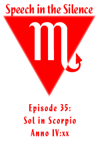 Episode 35: Sol in Scorpio, Year 108