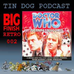 TDP 370: Classic Big Finish Main Range 002 Phantasmagoria