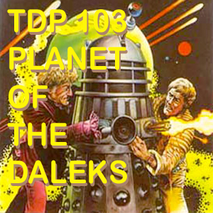 TDP 103: Planet of the Daleks & SJSA 3.1