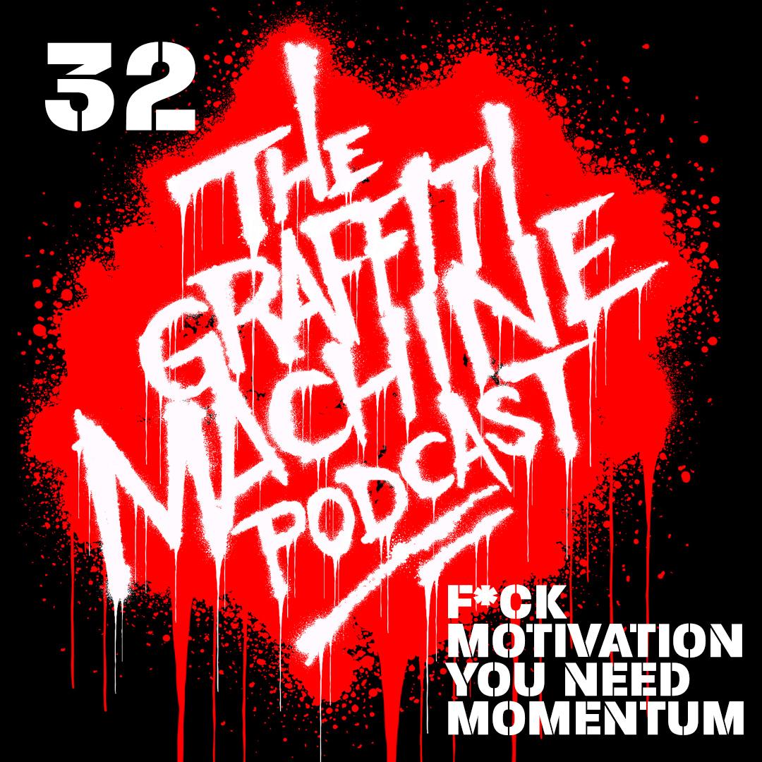 032: F*ck Motivation, You Need Momentum