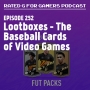 Artwork for Episode 252 - Lootboxes - The Baseball Cards of Video Games