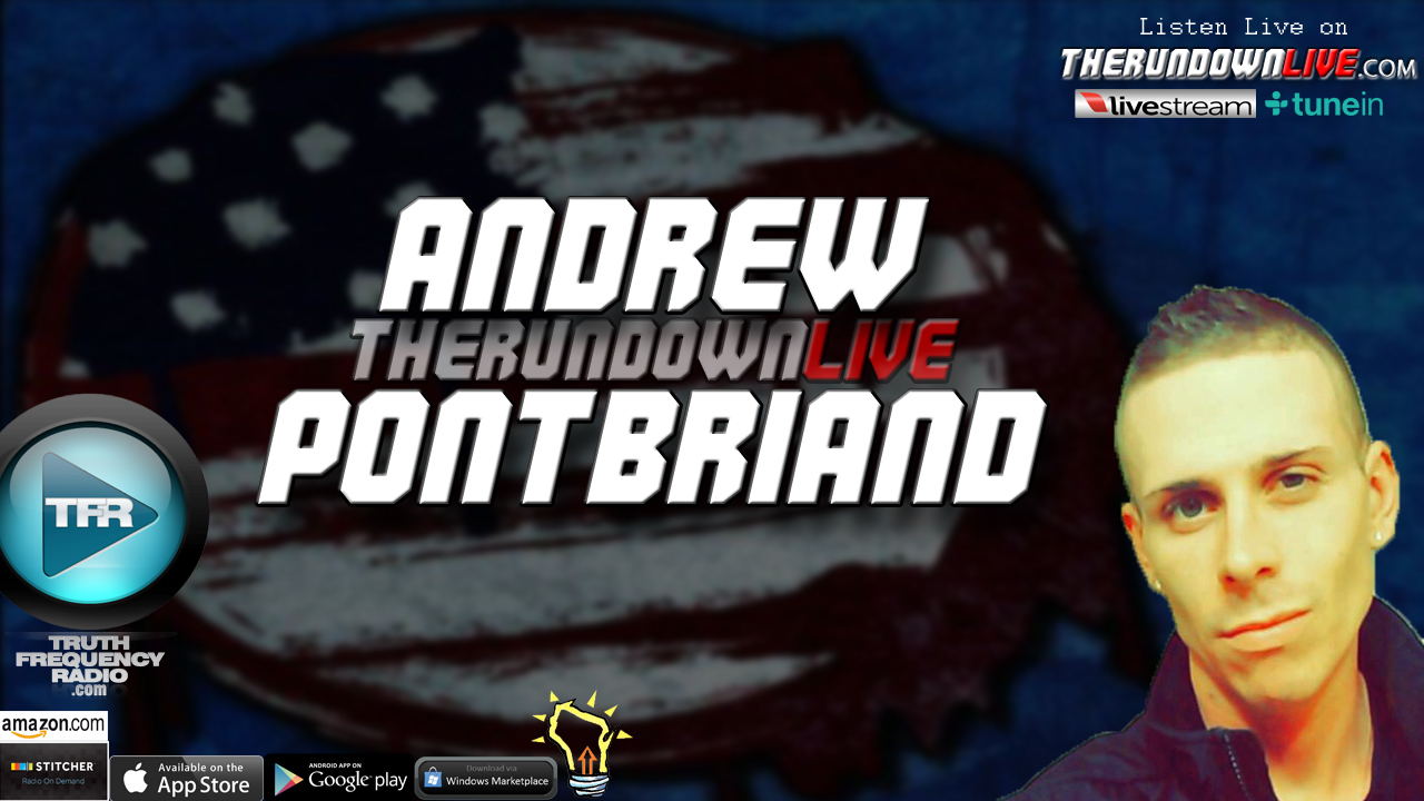 The Rundown Live #505 Andrew Pontbriand (Politics,Manipulation,Resist)