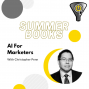 Artwork for AI For Marketers by Chris Penn - Summer Books