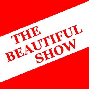 The Beautiful Show