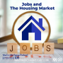 Artwork for Jobs and the Housing Market