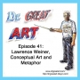 Artwork for Episode 41: Lawrence Weiner, Conceptual Art, and Metaphor