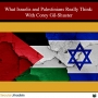 Artwork for EP116: What Israelis and Palestinians Really Think: With Corey Gil-Shuster