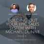 Artwork for #51 Building Out Your Epic Sales System with Michael Dunne...