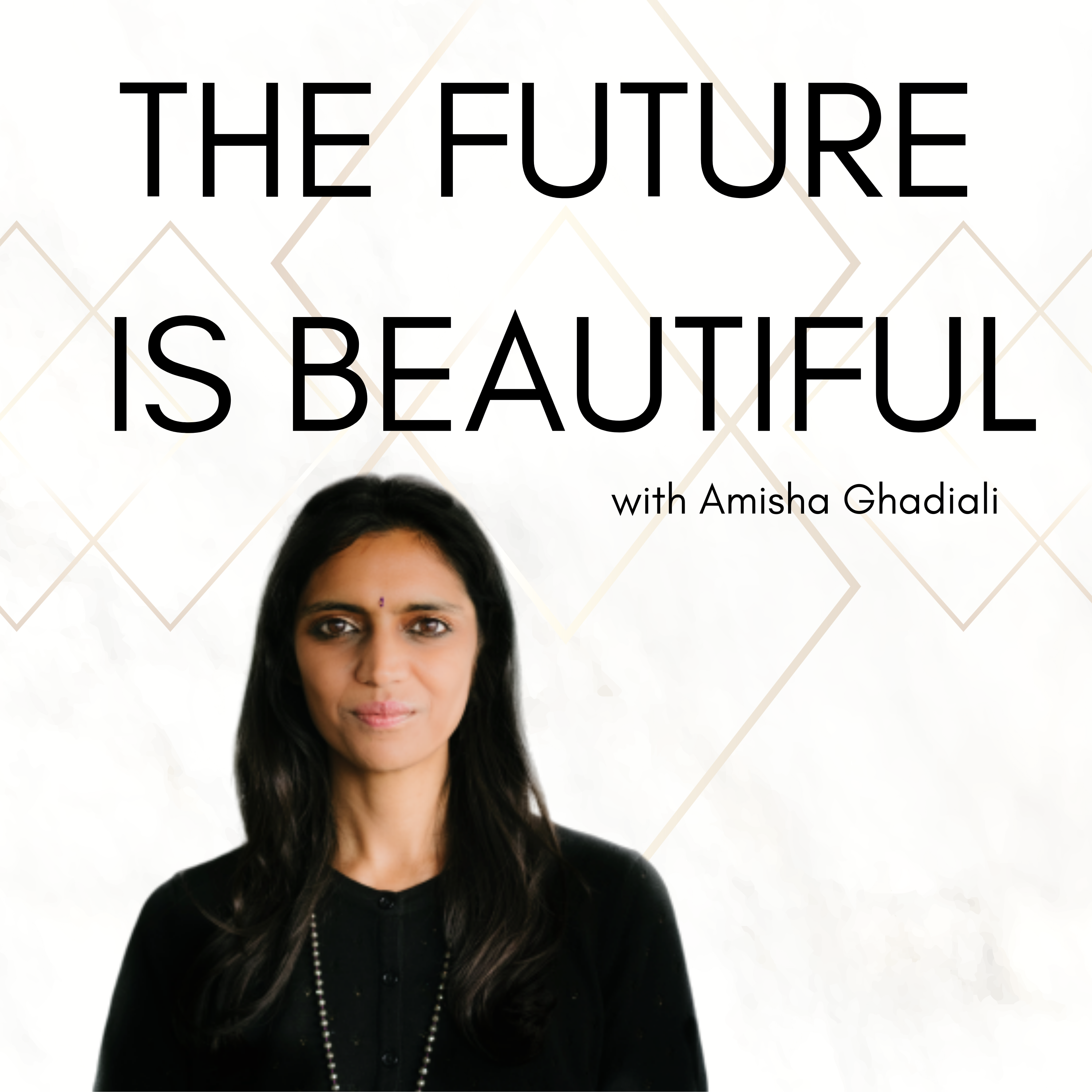 The Future Is Beautiful with Amisha Ghadiali show art
