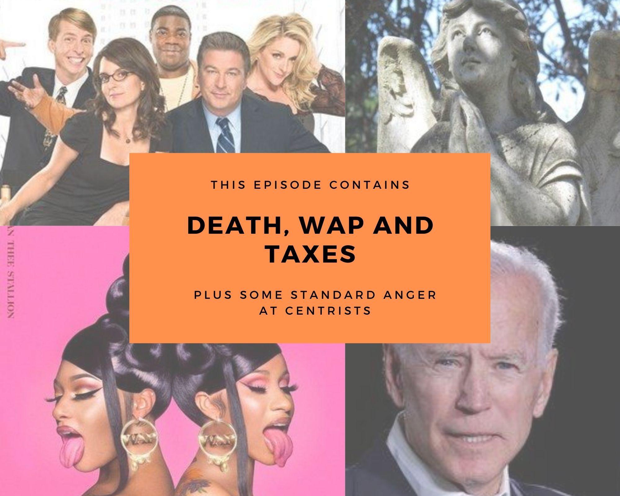 Death, WAP, Socialism and Biden