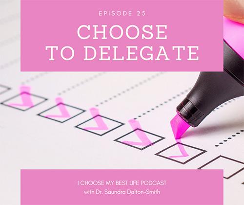 Choose to Delegate