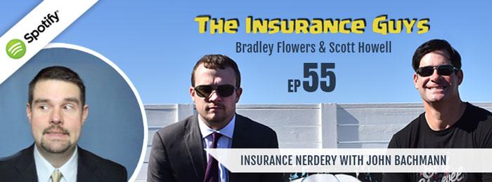The Insurance Guys Podcast | ep55 | John Bachmann