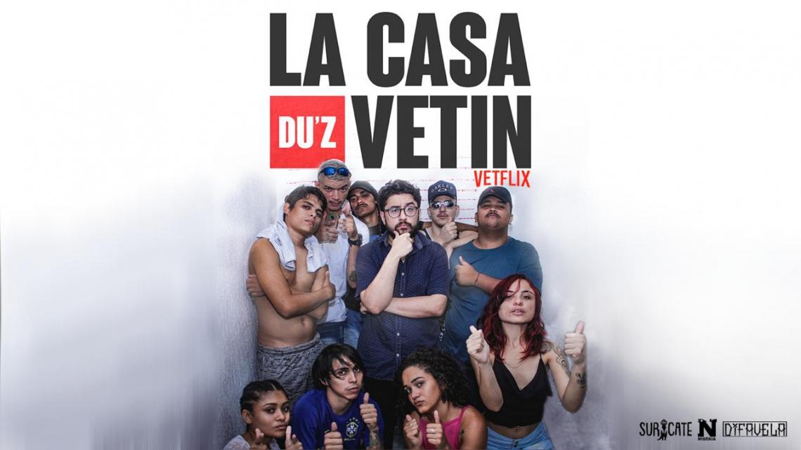 Integrantes da série La Casa Du'z Vetin