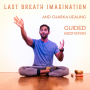 Artwork for Guided Meditation | Last Breath Imagination and Charka Healing