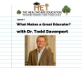 Artwork for Todd Davenport-What Makes a Great Educator