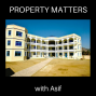 Artwork for Property Matters...with Asif #5