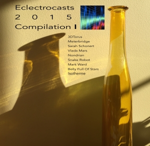 EC018-Eclectrocasts 2015 Compilation Part I