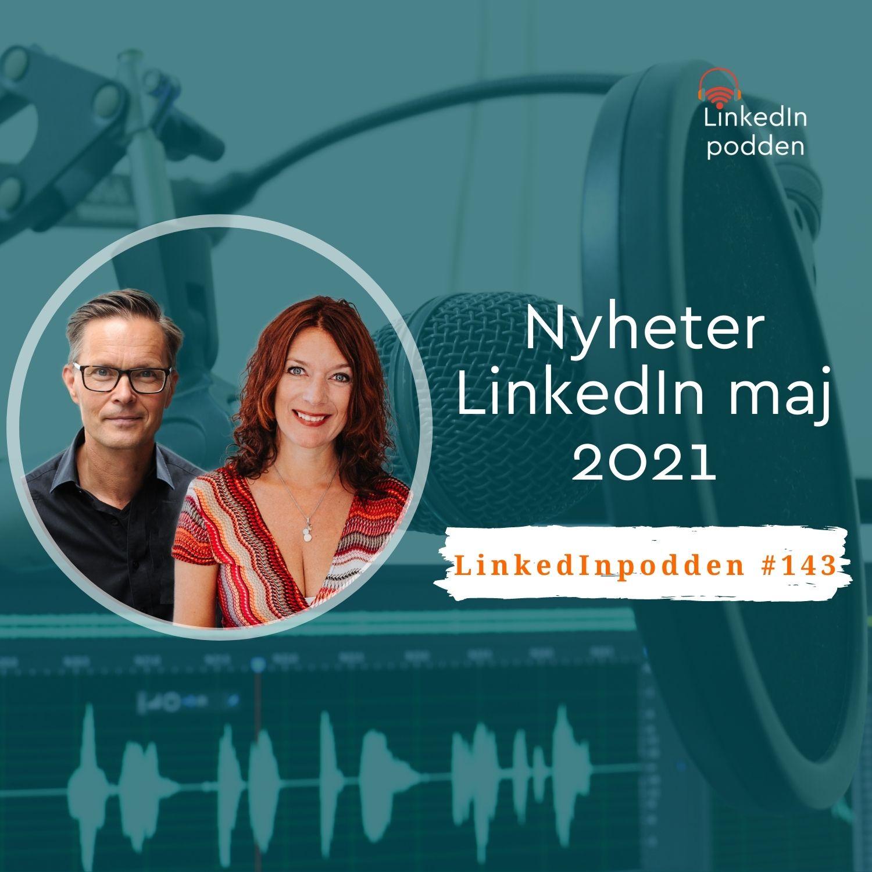 143 Nyheter LinkedIn maj 2021