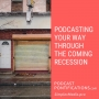 Artwork for Podcasting Your Way Through The Coming Recession [Episode 259]