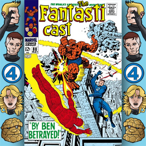 Episode 80: Fantastic Four #69 - By Ben Betrayed