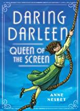 Episode 109 Daring Darleen, Queen of the Screen by Anne Nesbet