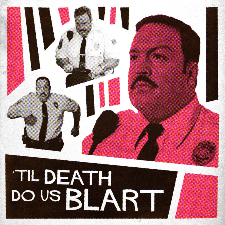 Til Death Do Us Blart show art