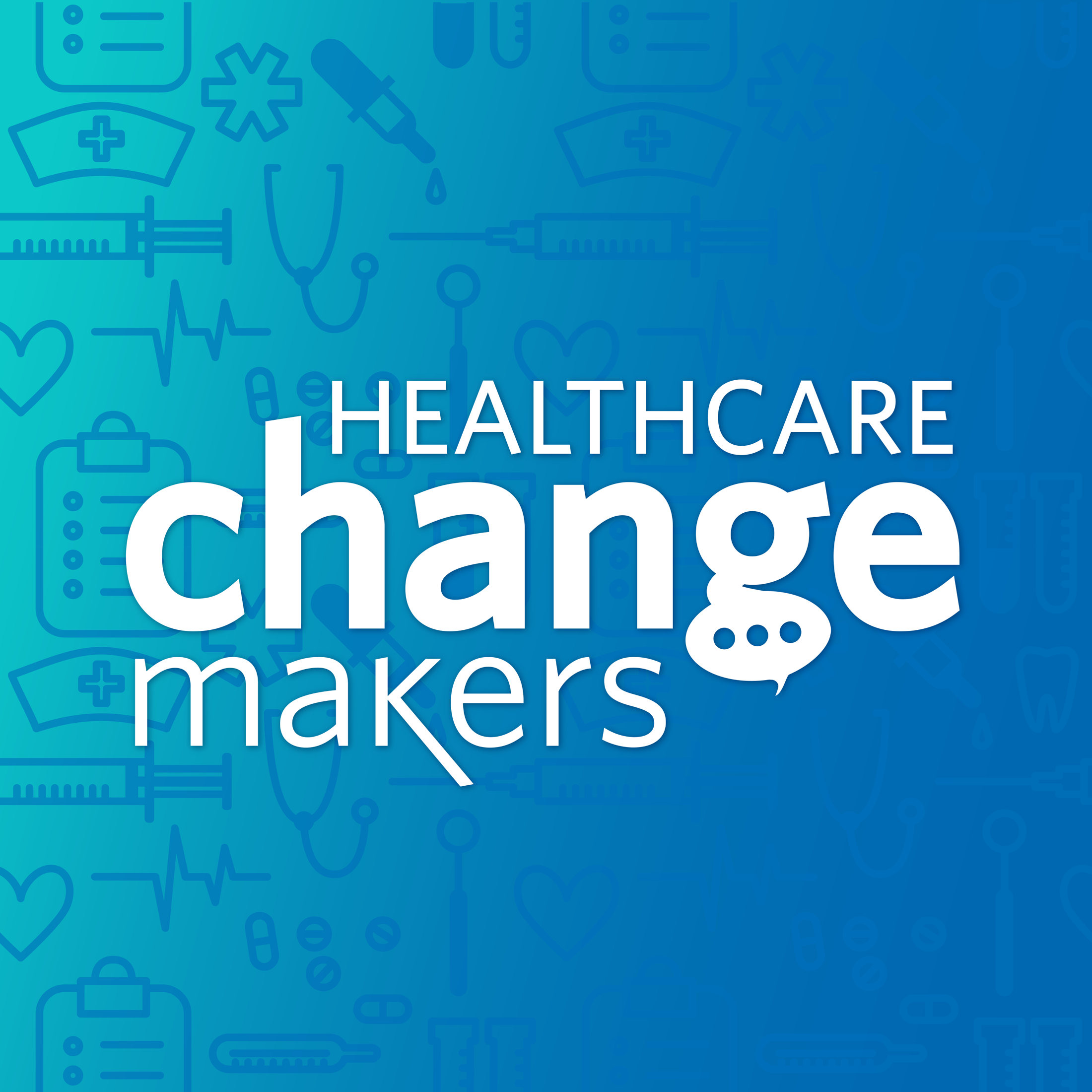 Healthcare Change Makers